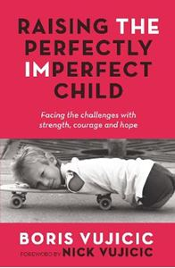 Picture of Raising the Perfectly Imperfect Child: Facing the Challenges with Strength, Courage and Hope