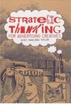 Picture of Strategic Thinking for Advertising Creatives: 11 Essential Steps to Creativity