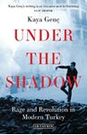 Picture of Under the Shadow: Rage and Revolution in Modern Turkey