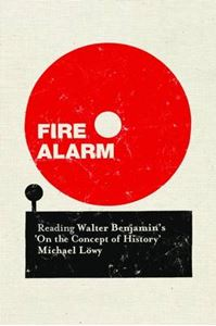 Picture of Fire Alarm: Reading Walter Benjamin's 'on the Concept of History'