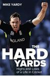 Picture of Hard Yards: Highs and Lows of a Life in Cricket