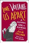 Picture of Love Voltaire Us Apart: A Philosopher's Guide to Relationships