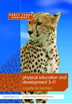 Picture of Physical Education and Development 3-11: A Guide for Teachers