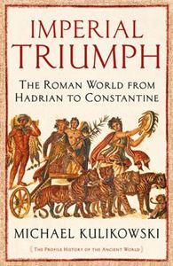 Picture of Imperial Triumph: The Roman World from Hadrian to Constantine