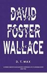 Picture of Every Love Story is a Ghost Story: A Life of David Foster Wallace