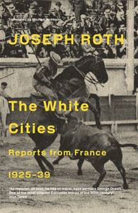 Picture of White Cities: Reports from France 1925-39