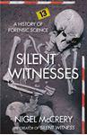 Picture of Silent Witnesses: A History of Forensic Science