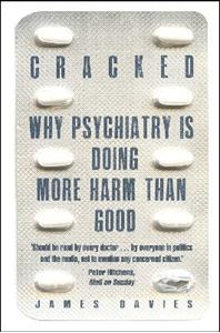 Picture of Cracked: Why Psychiatry is Doing More Harm than Good