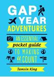Picture of Gap Year Adventures: An Essential Pocket Guide to Making it Count