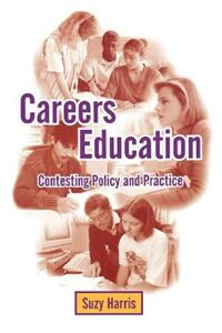 Picture of Careers education: Contesting Policy and Practice
