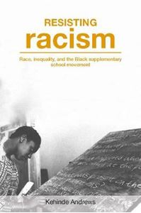 Picture of Resisting Racism: Race, Inequality and the Black Supplementary School Movement