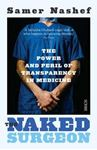 Picture of Naked Surgeon: The Power and Peril of Transparency in Medicine