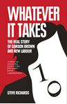 Picture of Whatever it Takes: The Real Story of Gordon Brown and New Labour