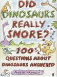 Picture of Did Dinosaurs Really Snore?: 100 and a Half Dinosaur Questions Answered