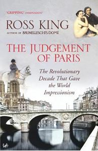 Picture of Judgement of Paris: The Revolutionary Decade That Gave the World Impressionism