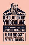 Picture of Revolutionary Yiddishland: A History of Jewish Radicalism