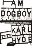 Picture of I am Dogboy: The Underworld Diaries