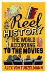 Picture of Reel History: The World According to the Movies