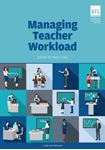 Picture of Managing Teacher Workload: A Whole-School Approach to Finding the Balance