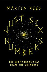 Picture of Just Six Numbers: The Deep Forces that Shape the Universe