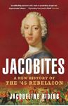 Picture of Jacobites: A New History of the '45 Rebellion