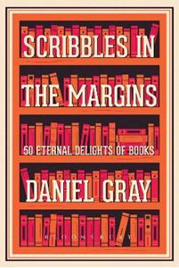 Picture of Scribbles in the Margins: 50 Eternal Delights of Books