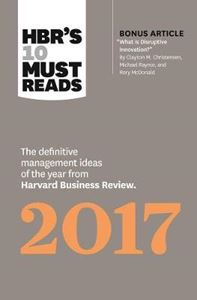 Picture of HBR'S 10 MUST READS 2017: THE DEFINITIVE MANAGEMENT IDEAS OF THE YEAR FROM HARVARD BUSINESS
