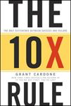 Picture of 10X Rule: The Only Difference Between Success and Failure