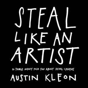 Picture of Steal Like an Artist: 10 Things Nobody Told You About Being Creative