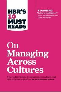 "Picture of HBR's 10 Must Reads on Managing Across Cultures (with Featured Article ""Cultural Intelligence"" by P. Christopher Earley and Elaine Mosakowski)"