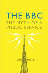 Picture of BBC: Myth of a Public Service