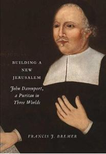 Picture of Building a New Jerusalem: John Davenport, a Puritan in Three Worlds