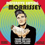 Picture of Defensive Eating with Morrissey: Vegan Recipes from the One You Left Behind