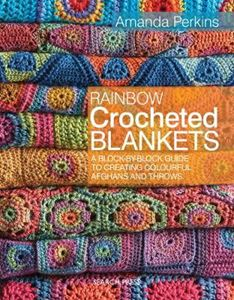 Picture of Rainbow Crocheted Blankets: A Block-by-Block Guide to Creating Colourful Afghans and Throws