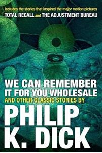 Picture of We Can Remember it for You Wholesale and Other Stories