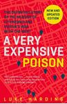 Picture of Very Expensive Poison: The Definitive Story of the Murder of Litvinenko and Russia's War with the West