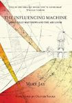 Picture of Influencing Machine: James Tilly Matthews and the Air Loom