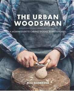 Picture of Urban Woodsman: A Modern Guide to Carving Spoons, Bowls and Boards
