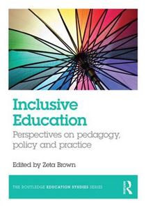Picture of Inclusive Education: Perspectives on Pedagogy, Policy and Practice