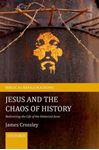 Picture of Jesus and the Chaos of History: Redirecting the Life of the Historical Jesus