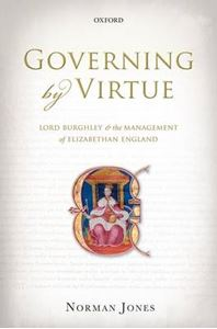 Picture of Governing by Virtue: Lord Burghley and the Management of Elizabethan England