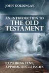 Picture of Introduction to the Old Testament: Exploring Text Approaches and Issues