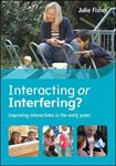 Picture of Interacting or Interfering? Improving Interactions in the Early Years