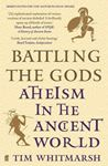 Picture of Battling the Gods: Atheism in the Ancient World