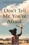 Picture of Don't Tell Me You're Afraid