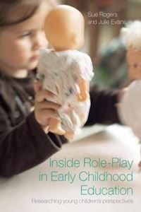Picture of Inside Role Play in Early Childhood Education: Researching Young Children's Perspectives