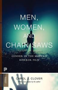 Picture of Men, Women, and Chain Saws: Gender in the Modern Horror Film
