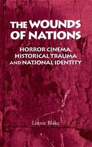 Picture of Wounds of Nations: Horror Cinema, Historical Trauma and National Identity