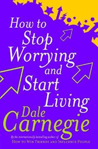 Picture of How to Stop Worrying and Start Living