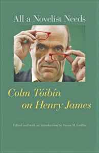 Picture of All a Novelist Needs: Colm Toibin on Henry James